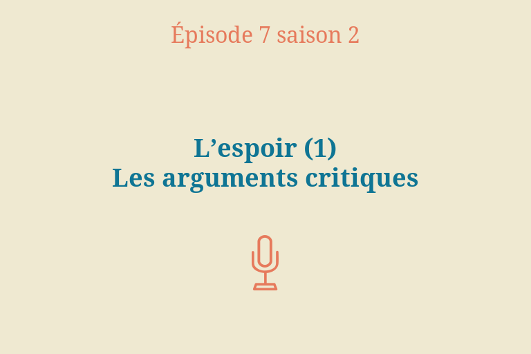 ÉPISODE 7 Saison 2: L'espoir (1) – Les arguments critiques