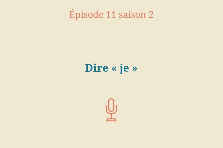 ÉPISODE 11 Saison 2: Dire «je»